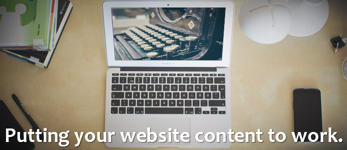 Putting your website content to work.